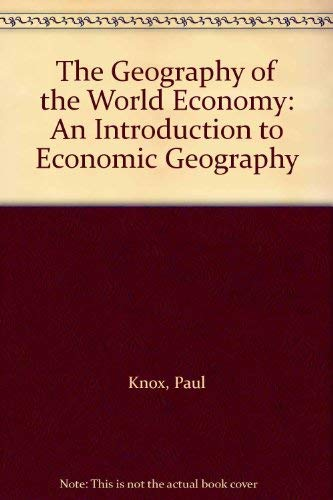 The Geography of the World Economy: An: Knox, Paul, Agnew,