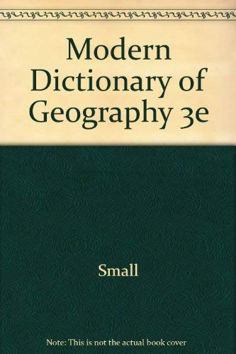 A Modern Dictionary of Geography: Small, John; Witherick, Michael