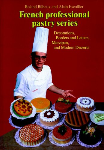 9780470250006: Decorations, Borders and Letters, Marzipan, Modern Desserts, Volume 4 (French Professional Pastry Series)