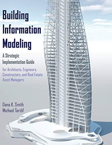 9780470250037: Building Information Modeling: A Strategic Implementation Guide for Architects, Engineers, Constructors, and Real Estate Asset Managers