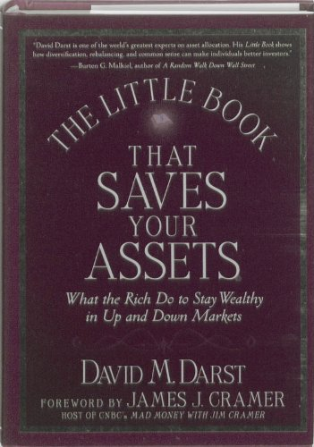 9780470250044: The Little Book that Saves Your Assets: What the Rich Do to Stay Wealthy in Up and Down Markets (Little Books. Big Profits)