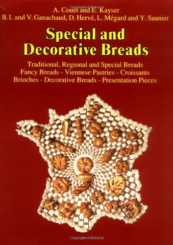 9780470250068: Special and Decorative Breads: Traditional, Regional and Special Breads, Fancy Breads - Viennese Pasteries - Croissants, Brioches - Decorative Breads - Presentation Pieces