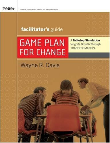9780470254882: Game Plan for Change: A Tabletop Simulation to Ignite Growth through Transformation Facilitator's Guide Set
