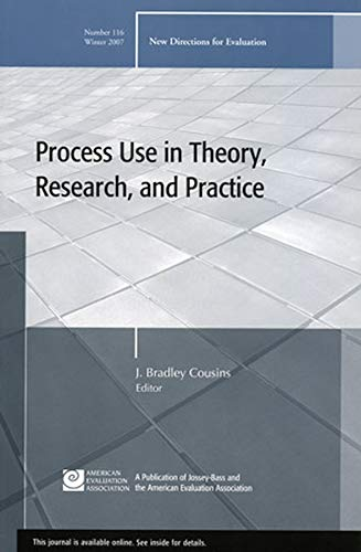 9780470255261: Process Use in Theory, Research, and Practice: New Directions for Evaluation, Number 116 (J-B PE Single Issue (Program) Evaluation)