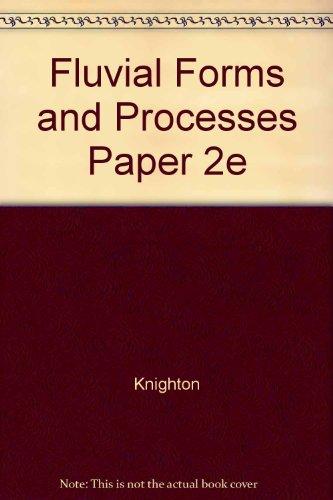 Fluvial Forms and Processes Paper 2e: Knighton