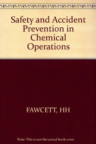 Safety and Accident Prevention in Chemical Operations: HH FAWCETT