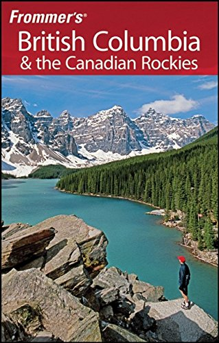 9780470257050: Frommer's British Columbia & the Canadian Rockies (Frommer's Complete Guides)