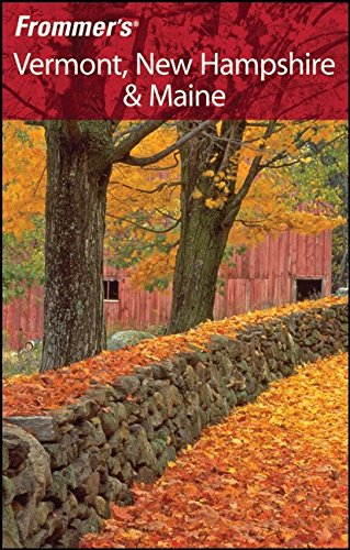 9780470257128: Frommer's Vermont, New Hampshire & Maine (Frommer's Complete Guides)
