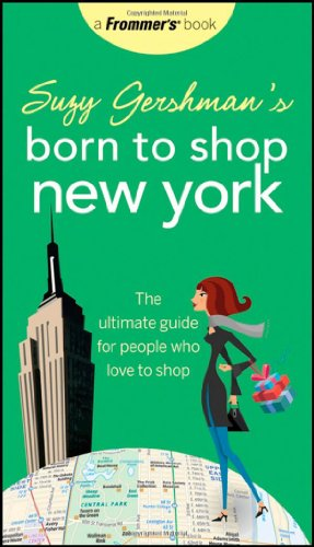 9780470257142: Suzy Gershman's Born to Shop New York: The Ultimate Guide for People Who Love to Shop