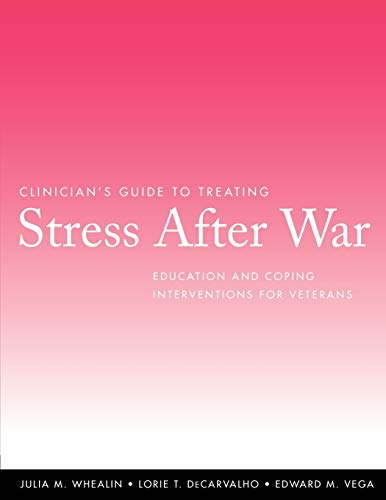Clinician's Guide to Treating Stress After War: Education and Coping Interventions for Veterans