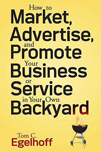 9780470258217: How to Market, Advertise and Promote Your Business or Service in Your Own Backyard