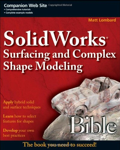 9780470258231: SolidWorks Surfacing and Complex Shape Modeling Bible