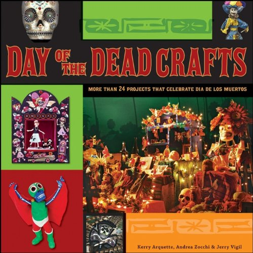 9780470258293: Day of the Dead Crafts: More Than 24 Projects That Celebrate Dia de Los Muertos