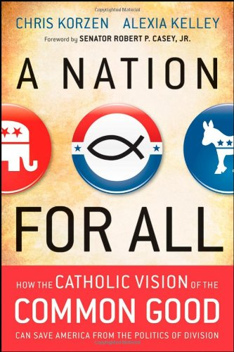 A Nation for All: How the Catholic: Korzen, Chris, Kelley,