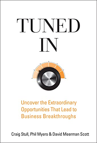 9780470260364: Tuned In: Uncover the Extraordinary Opportunities That Lead to Business Breakthroughs
