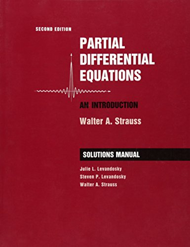Student Solutions Manual to accompany Partial Differential: Strauss, Walter A.;