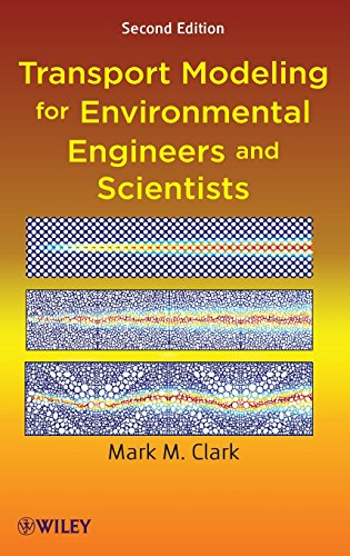 9780470260722: Transport Modeling for Environmental Engineers and Scientists (Environmental Science and Technology: A Wiley-Interscience Series of Texts and Monographs)