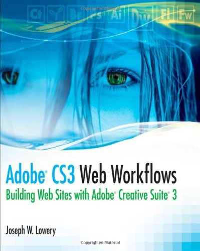 9780470261279: Adobe CS3 Web Workflows: Building Websites With Adobe Creative Suite 3