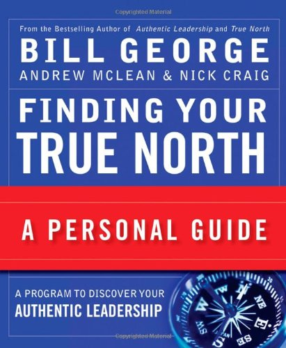 9780470261361: Finding Your True North: A Personal Guide (J-B Warren Bennis Series)
