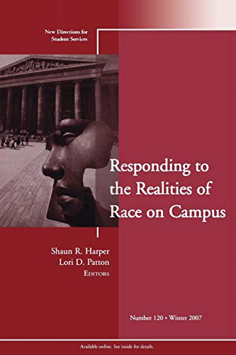 9780470262030: Responding to the Realities of Race on Campus: New Directions for Student Services, Number 120