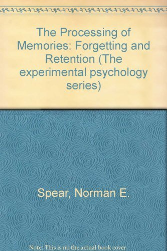 9780470262900: The Processing of Memories: Forgetting and Retention (The experimental psychology series)