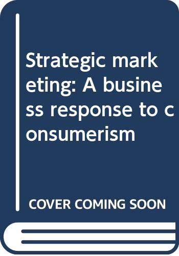 9780470263136: Strategic marketing: A business response to consumerism