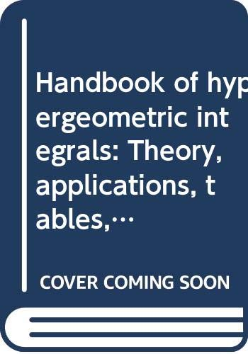 9780470263426: Handbook of hypergeometric integrals: Theory, applications, tables, computer programs (Ellis Horwood series in mathematics and its applications)