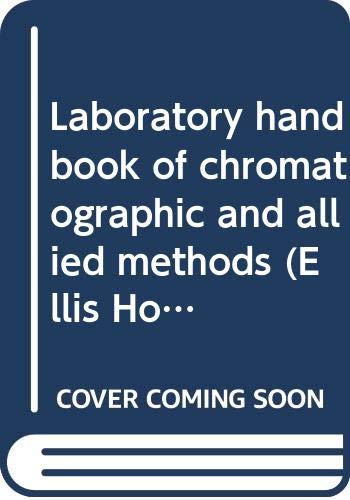 9780470263990: Laboratory handbook of chromatographic and allied methods (Ellis Horwood series in analytical chemistry)