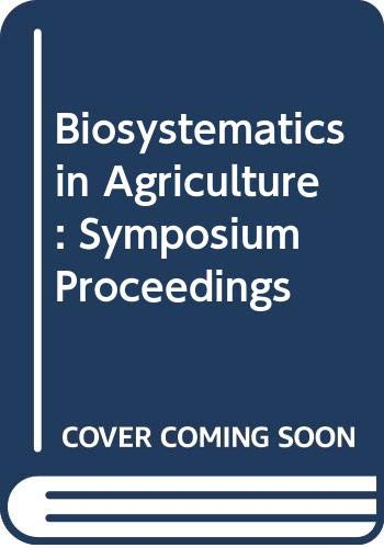 9780470264164: Biosystematics in Agriculture: Symposium Proceedings (Beltsville symposia in agricultural research)
