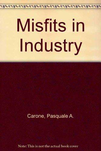 9780470264478: Misfits in Industry