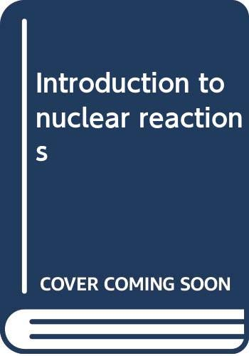 9780470264676: Introduction to nuclear reactions