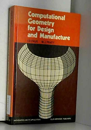 9780470264737: Computational geometry for design and manufacture (Ellis Horwood series in mathematics and its applications)