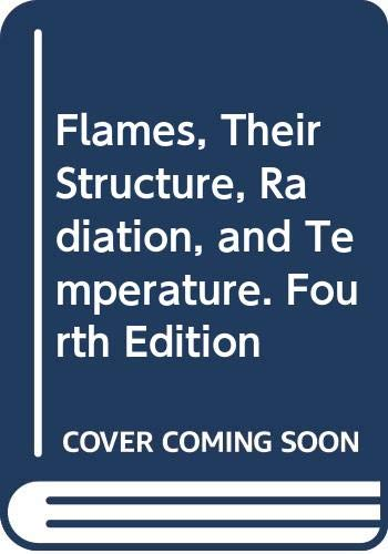 9780470264812: Flames, Their Structure, Radiation, and Temperature. Fourth Edition