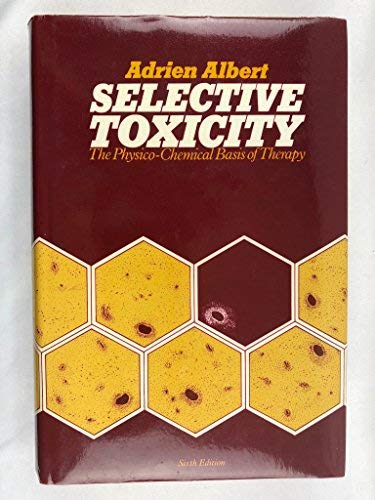 Selective Toxicity: the Psycho-Chemical Basis of Therapy,: Albert, Adrien,