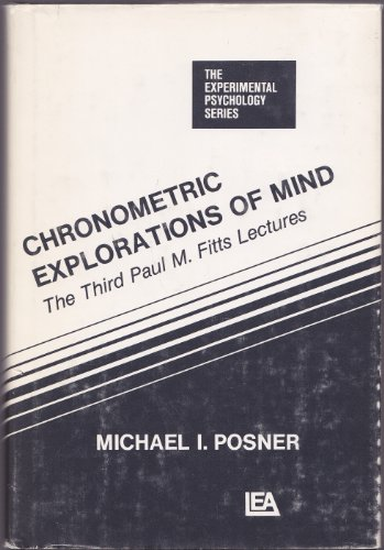 9780470264911: Chronometric Explorations of Mind (The experimental psychology series: Paul M. Fitts lectures)