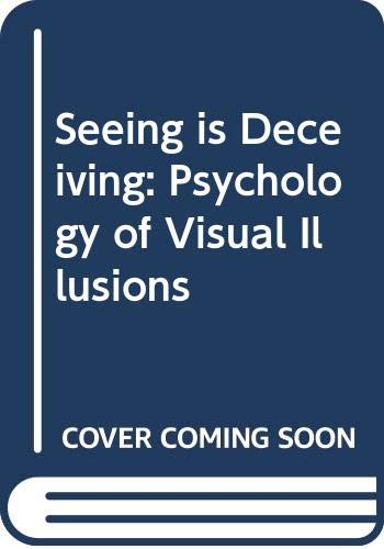 9780470265222: Seeing is Deceiving: Psychology of Visual Illusions