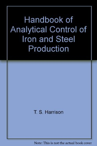 Handbook of Analytical Control of Iron and Steel Production: Harrison, T. S.
