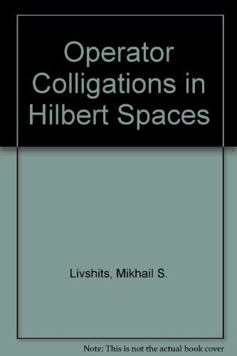 9780470265413: Operator Colligations in Hilbert Spaces