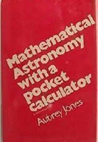 Mathematical astronomy with a pocket calculator: Jones, Aubrey