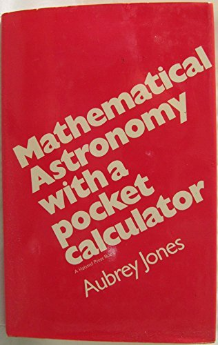 Mathematical Astronomy with a Pocket Calculator.