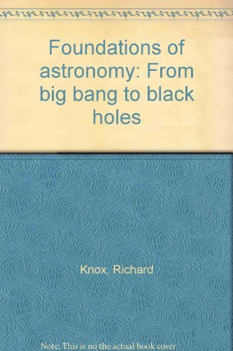 9780470266380: Foundations of astronomy: From big bang to black holes
