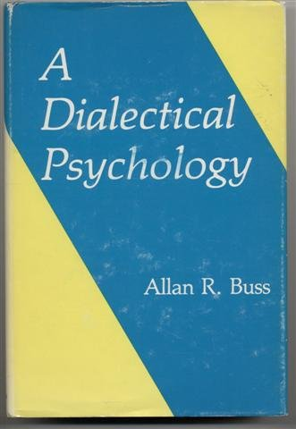 9780470267370: A dialectical psychology