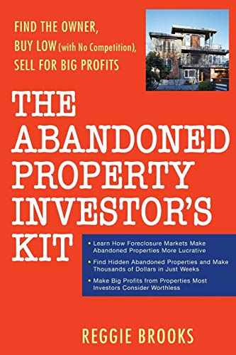 9780470267653: The Abandoned Property Investor's Kit: Find the Owner, Buy Low (with No Competition), Sell for Big Profits