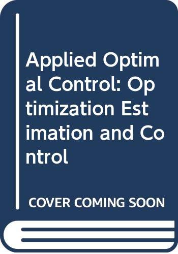 9780470267745: Applied Optimal Control: Optimization, Estimation and Control