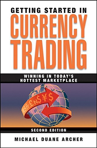 9780470267776: Getting Started in Currency Trading: Winning in Today's Hottest Marketplace