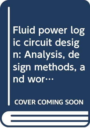 9780470267790: Fluid power logic circuit design: Analysis, design methods, and worked examples