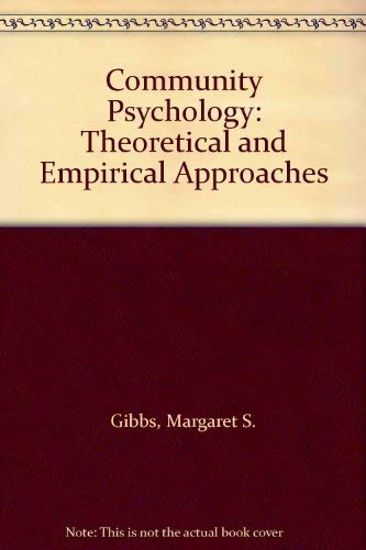 Community Psychology: Theoretical and Empirical Approaches: Margaret S. Gibbs;