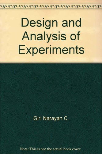 Design and Analysis of Experiments: Das, M.N., and N.C. Giri
