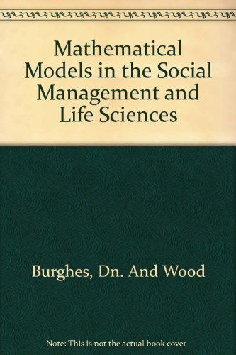 9780470268629: Mathematical Models in the Social Management and Life Sciences (Mathematics & Its Applications (Unnumbered Hardcover))