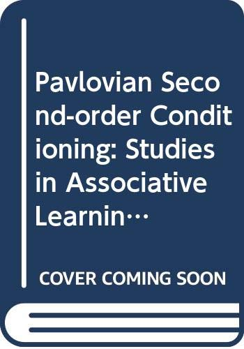 9780470269190: Pavlovian Second-Order Conditioning: Studies in Associative Learning (John M. MacEachran Memorial Lecture Series)